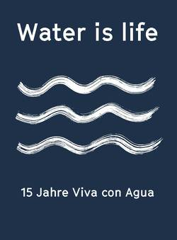 Water is life von Karig,  Friedemann