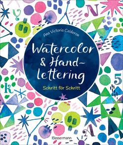Watercolor & Handlettering. Motive aus der Tier- und Pflanzenwelt mit einfachen Schriften kombinieren von Calderon,  Ana Victoria
