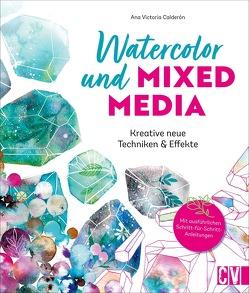 Watercolor und Mixed Media von Bungeroth,  Tina, Calderon,  Ana Victoria, Korch,  Katrin Dr., Krämer-Uhl,  Sabine, Lühning,  Karen, Schnappinger,  Christine