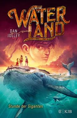 Waterland – Stunde der Giganten von Jolley,  Dan, Sandmann,  Sabrina