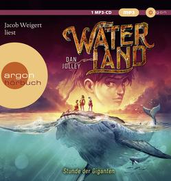 Waterland – Stunde der Giganten von Jolley,  Dan, Sandmann,  Sabrina, Weigert,  Jacob