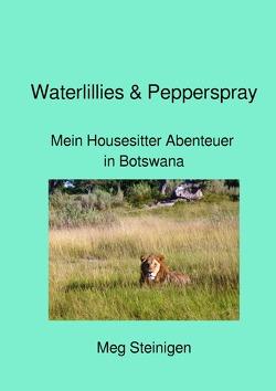 Waterlillies & Pepperspray von Steinigen,  Mechthild