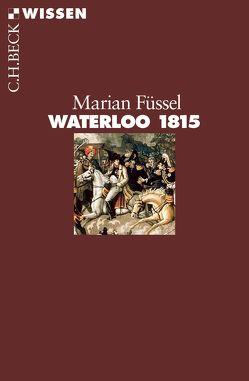 Waterloo 1815 von Füssel,  Marian