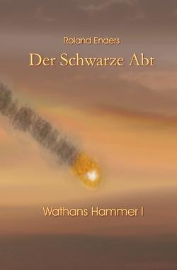 Wathans Hammer / Der Schwarze Abt von Enders,  Roland