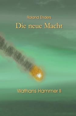 Wathans Hammer / Die neue Macht von Enders,  Roland
