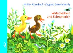 Watschelbein und Schnatterich von Krumbach,  Walter, Schwintowsky,  Dagmar