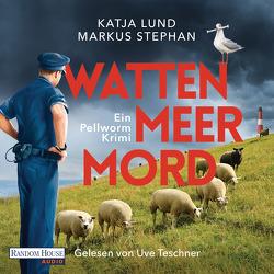 Wattenmeermord von Lund,  Katja, Stephan,  Markus, Teschner,  Uve