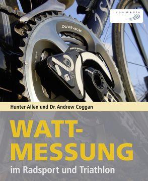 Wattmessung im Radsport und Triathlon von Allen,  Hunter, Coggan,  Andrew