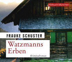 Watzmanns Erben von Birnstiel,  Thomas, Schuster,  Frauke