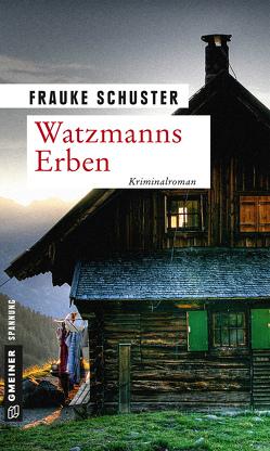 Watzmanns Erben von Schuster,  Frauke