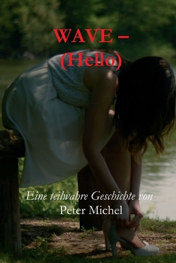 Wave – (Hello) von Michel,  Peter