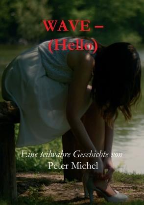 Wave – (Hello) von Michel,  Peter