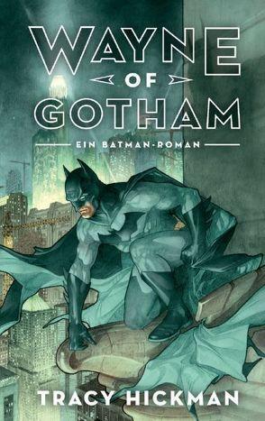Wayne of Gotham von Hickman,  Tracy