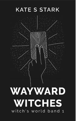 Wayward Witches von Stark,  Kate S.