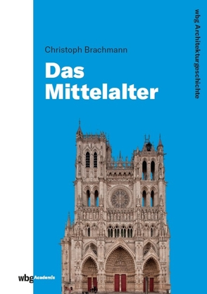 WBG Architekturgeschichte von Brachmann,  Christoph, Freigang,  Christian, von Engelberg,  Meinrad