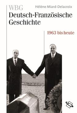 WBG Deutsch-Französische Geschichte von Miard-Delacroix,  Hélène
