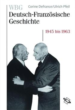 WBG Deutsch-französische Geschichte von Defrance,  Corine, Pfeil,  Ulrich