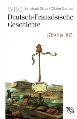 WBG Deutsch-Französische Geschichte Bd. V von Gantet,  Claire, Struck,  Bernhard