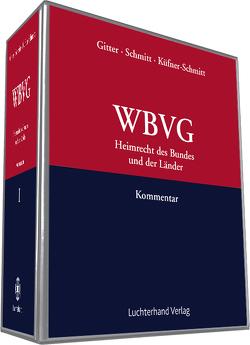 WBVG – Heimrecht des Bundes und der Länder von Gitter,  Wolfgang, Schmitt,  Jochem