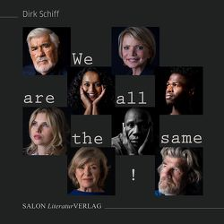 We are all the same! von Schiff,  Dirk