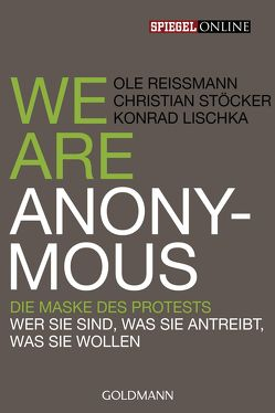 We are Anonymous von Lischka,  Konrad, Reißmann,  Ole, Stöcker,  Christian