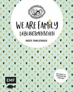We are Family – Lieblingsmenschen