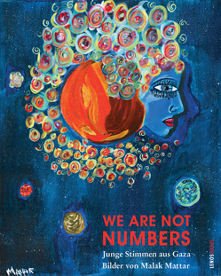 We Are Not Numbers von Bailey,  Pam, Mattar,  Malak, Oehler,  Lorenz, Rothchild,  Alice