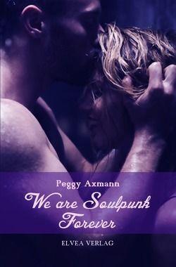 We are Soulpunk von Axmann,  Peggy, Verlag,  Elvea