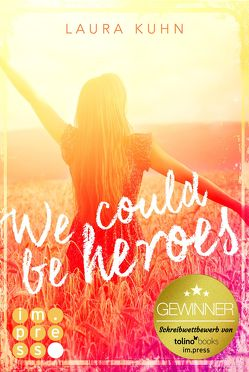 We could be heroes von Kuhn,  Laura