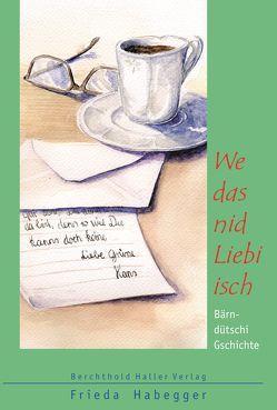 We das nid Liebi isch von Habegger,  Frieda