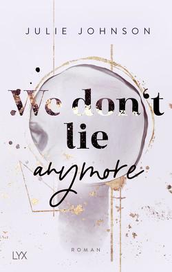 We don't lie anymore von Johnson,  Julie, Klüver Anika