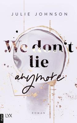 We don't lie anymore von Johnson,  Julie