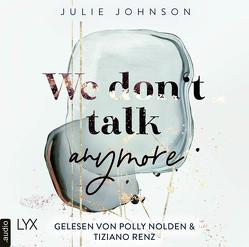 We don't talk anymore von Johnson,  Julie