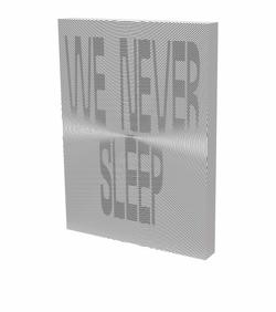 WE NEVER SLEEP von Dohm,  Katharina, Heiser,  Jörg, Martinovic,  Jelena, Midal,  Alexandra, Otero Verzier,  Marina, Ricupero,  Cristina, Toran,  Noam, Velminski,  Wladimir