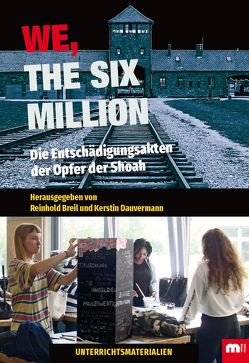We, the six million – Unterrichtsmaterialien von Breil,  Reinhold, Dauvermann,  Kerstin