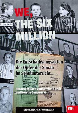 We, the six million – Didaktische Grundlagen für Lehrer von Breil,  Reinhold, Dauvermann,  Kerstin