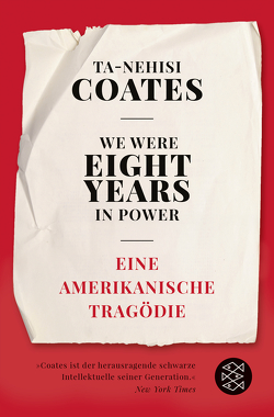 We Were Eight Years in Power von Coates,  Ta-Nehisi, Somann-Jung,  Britt