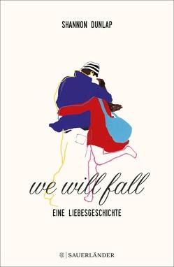 we will fall von Dunlap,  Shannon, Zeltner,  Henriette