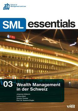 Wealth Management in der Schweiz von Höllerich,  Johannes, Marti,  Larissa, Thomas,  Simone, Ziegler,  Suzanne