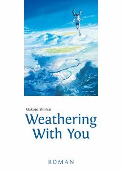 Weathering With You von Shinkai,  Makoto, Suzuki,  Cordelia