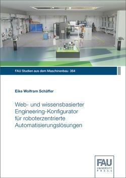Web‐ und wissensbasierter Engineering‐Konfigurator für roboterzentrierte Automatisierungslösungen von Schäffer,  Eike Wolfram