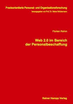 Web 2.0 im Bereich der Personalbeschaffung von Rehm,  Florian