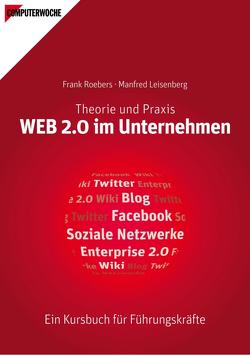 WEB 2.0 im Unternehmen von Leisenberg,  Manfred, Roebers,  Frank