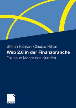 Web 2.0 in der Finanzbranche von Hilker,  Claudia, Raake,  Stefan
