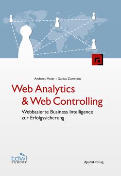 Web Analytics & Web Controlling von Meier,  Andreas, Zumstein,  Darius