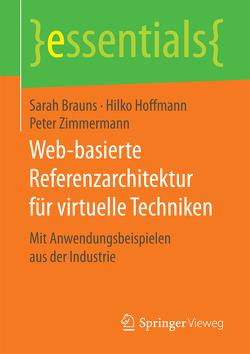 Web-basierte Referenzarchitektur für virtuelle Techniken von Brauns,  Sarah, Hoffmann,  Hilko, Zimmermann,  Peter