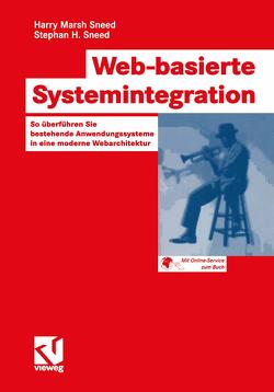 Web-basierte Systemintegration von Bischoff,  Rainer, Sneed,  Harry Marsh, Sneed,  Stephan Henry