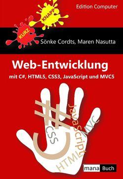 Web-Entwicklung mit C#, HTML5, CSS3, JavaScript und MVC5 von Cordts,  Sönke, Nasutta,  Maren