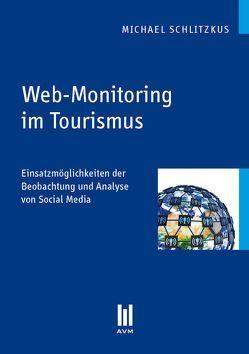 Web-Monitoring im Tourismus von Schlitzkus,  Michael