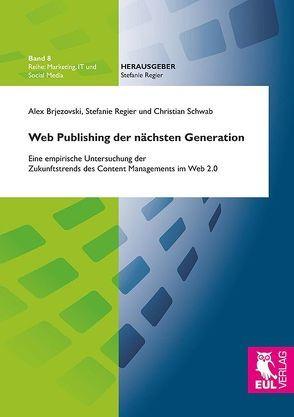 Web Publishing der nächsten Generation von Brjezovski,  Alex, Regier,  Stefanie, Schwab,  Christian